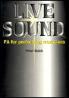 Live Sound: Pa for the Performing Musician Peter Buick