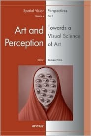 Art and Perception. Towards a Visual Science of Art, Part 1  by  Baingio Pinna