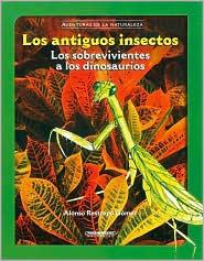 Los Antiguos Insectos: Los Sobrevivientes A los Dinosaurios Alonso Restrepo Gomez