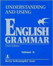 Student Text, Volume B, Understanding and Using English Grammar  by  Betty Schrampfer Azar