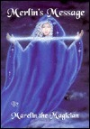 Merlins Message: Reawakening and Remembering  by  Marelin The Magician