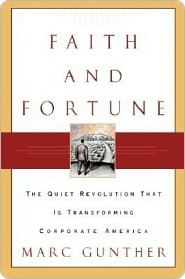 Faith and Fortune: The Quiet Revolution to Reform American Business  by  Marc Gunther