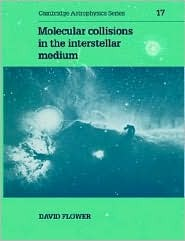Molecular Collisions In The Interstellar Medium  by  David Flower