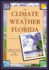 The Climate and Weather of Florida James A. Henry