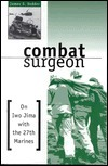 Combat Surgeon: On Iwo Jima with the 27th Marines  by  James Vedder