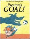 Prestons Goal!: A Preston Pig Story  by  Colin McNaughton