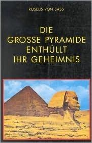 Die Groe Pyramide Enthllt Ihr Geheimnis Roselis Von Sass