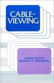Cableviewing  by  Carrie Heeter