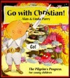 Go with Christian: A Childs Version of Pilgrims Promise Alan Parry