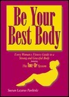 Be Your Best Body: Every Womans Fitness Guide to a Strong and Graceful Body Suesan Lazarus Pawlitski