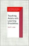 Teaching Adults with Learning Disabilities  by  Dale R. Jordan