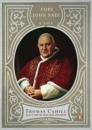 Pope John XXIII: A Life Thomas Cahill