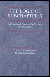 The Logic of Subchapter K: A Conceptual Guide to the Taxation of Partnerships Laura E. Cunningham