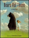 Bears Out There  by  Joanne Ryder