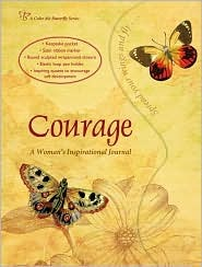 Courage: A Womans Inspirational Journal [With Elastic Loop Pen Holder]  by  eL Publishing