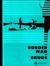 The Border war on Drugs Office of Technology Assessment