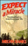 Expect a Miracle  by  Melvin Banks