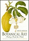 South African Botanical Art: Peeling Back the Petals  by  Marion Arnold