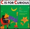 C is for Curious: An ABC of Feelings  by  Woodleigh Marx Hubbard