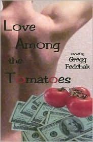 Love Among the Tomatoes Gregg Fedchak