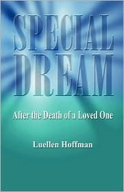 Special Dream - After the Death of a Loved One Luellen Hoffman