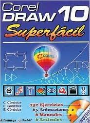 Corel Draw 10 Superfacil [With CD-ROM]  by  Carmen Cordoba Gonzalez