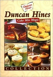 Duncan Hines Cake Mix Magic Collection  by  Aurora Foods Inc.