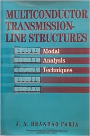 Multiconductor Transmission-Line Structures: Modal Analysis Techniques  by  J.A. Brandão Faria
