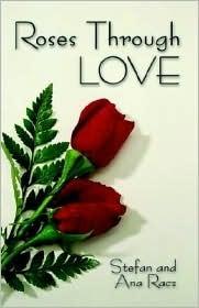 Roses Through Love Stefan Racz
