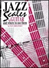 Jazz Scales for Guitar: And Where to Use Them  by  Paul Brelinsky