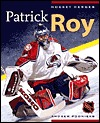 Hockey Heroes: Patrick Roy  by  Kerry Banks