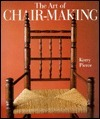 The Art of Chair-Making  by  Kerry Pierce