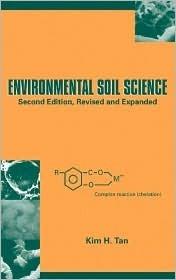 Environmental Soil Science, Third Edition Kim H. Tan