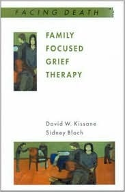Family Focused Grief Therapy David W. Kissane