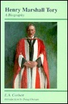 Henry Marshall Tory: A Biography  by  E.A. Corbett