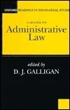 A Reader on Administrative Law D.J. Galligan