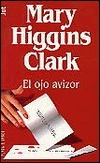El ojo avizor  by  Mary Higgins Clark