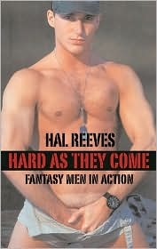 Hard as They Come: Fantasy Men in Action  by  Hal Reeves