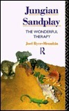 Jungian Sandplay: The Wonderful Therapy Joel Ryce-Menuhin