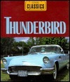 Thunderbird: Fords High Flier  by  Jay Schleifer