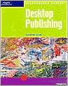 Desktop Publishing-Illustrated Projects  by  Carol M. Cram