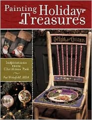 Painting Holiday Treasures: Inspirations from Christmas Past  by  Pat Wakefield