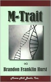 M-Trait  by  Brandon Franklin Hurst