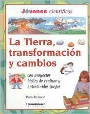 La Tierra, Transformacion y Cambios Pam Robson