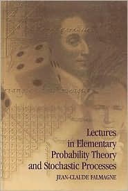 Lectures in Elementary Probability Theory and Stochastic Processes Jean-Claude Falmagne