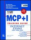 MCSE MCP+I Training Guide Internet Exams: 70-067, 70-059, 70-087 [With Includes Testprep Test Engine...]  by  Joe Casad