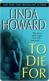 To Die For (Blair Mallory, #1)  by  Linda Howard