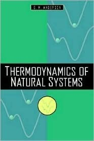Thermodynamics of Natural Systems G.M. Anderson