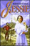 Jessie: A Novel of Jessie Benton Fremont  by  Judy Alter