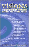 Visions: Nineteen Short Stories  by  Outstanding Writers for Young Adults by Donald R. Gallo